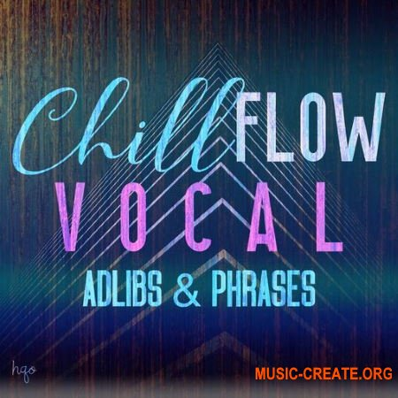 HQO VOCAL ADLIBS AND PHRASES - CHILL FLOW (WAV) - вокальные сэмплы